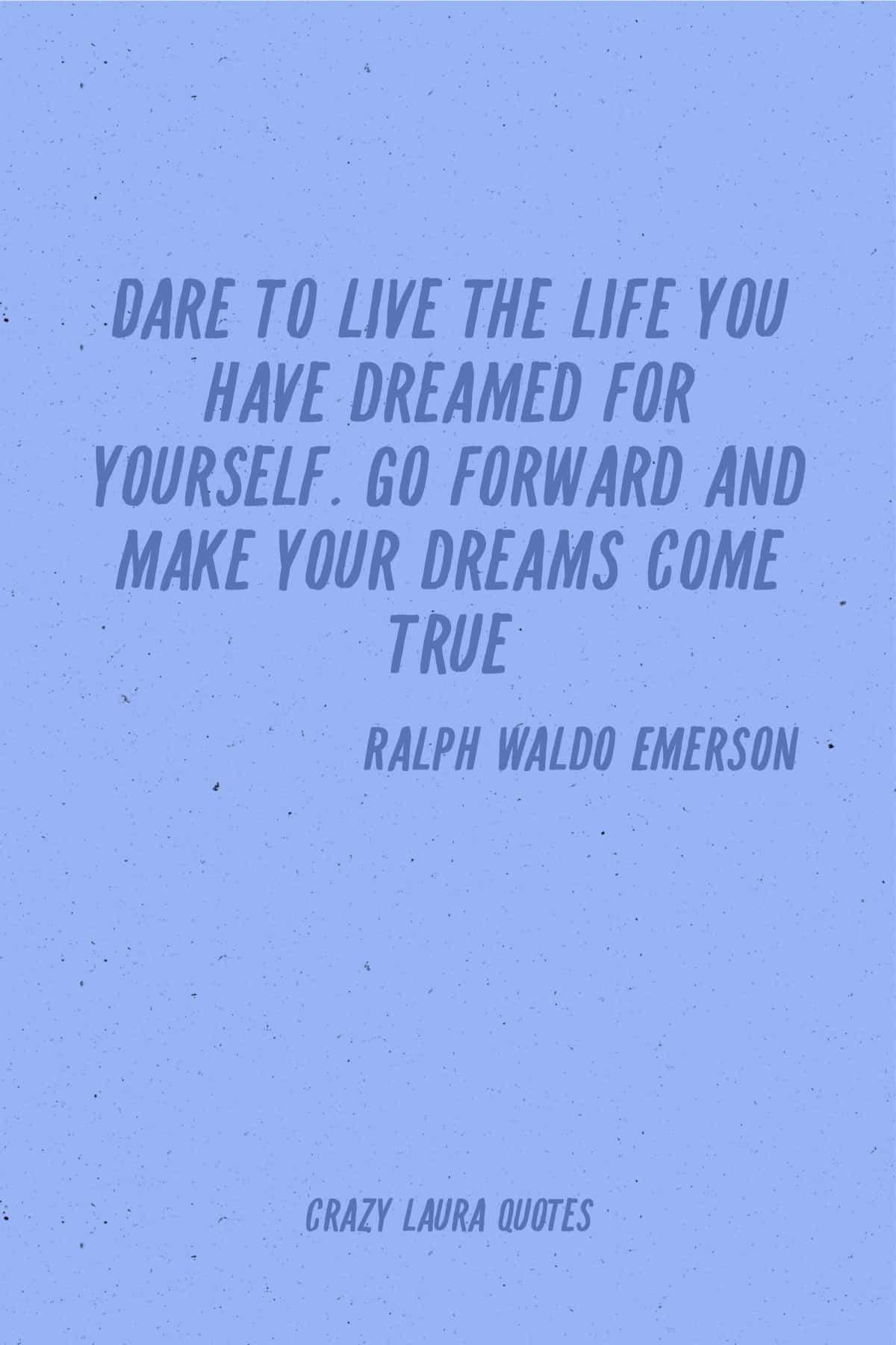 make your dreams come true inspo saying
