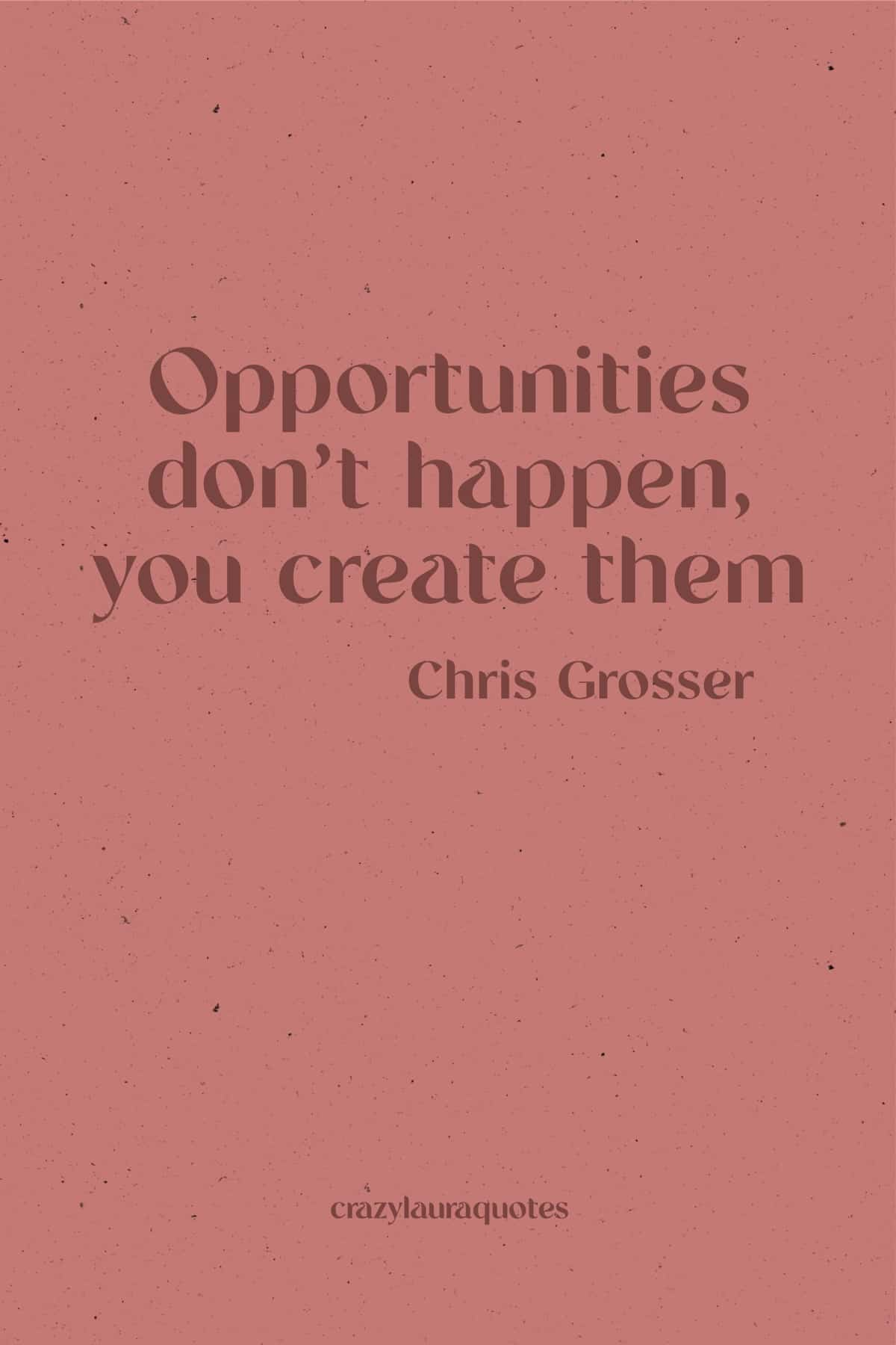 you create opportunities monday quote