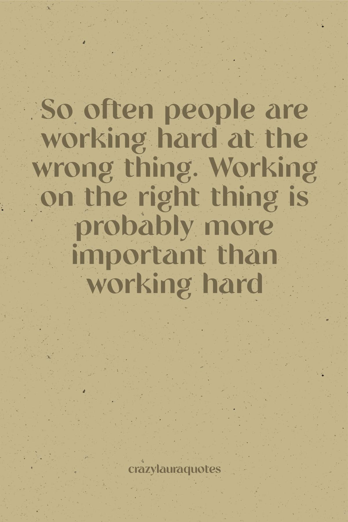 work on the right thing quote