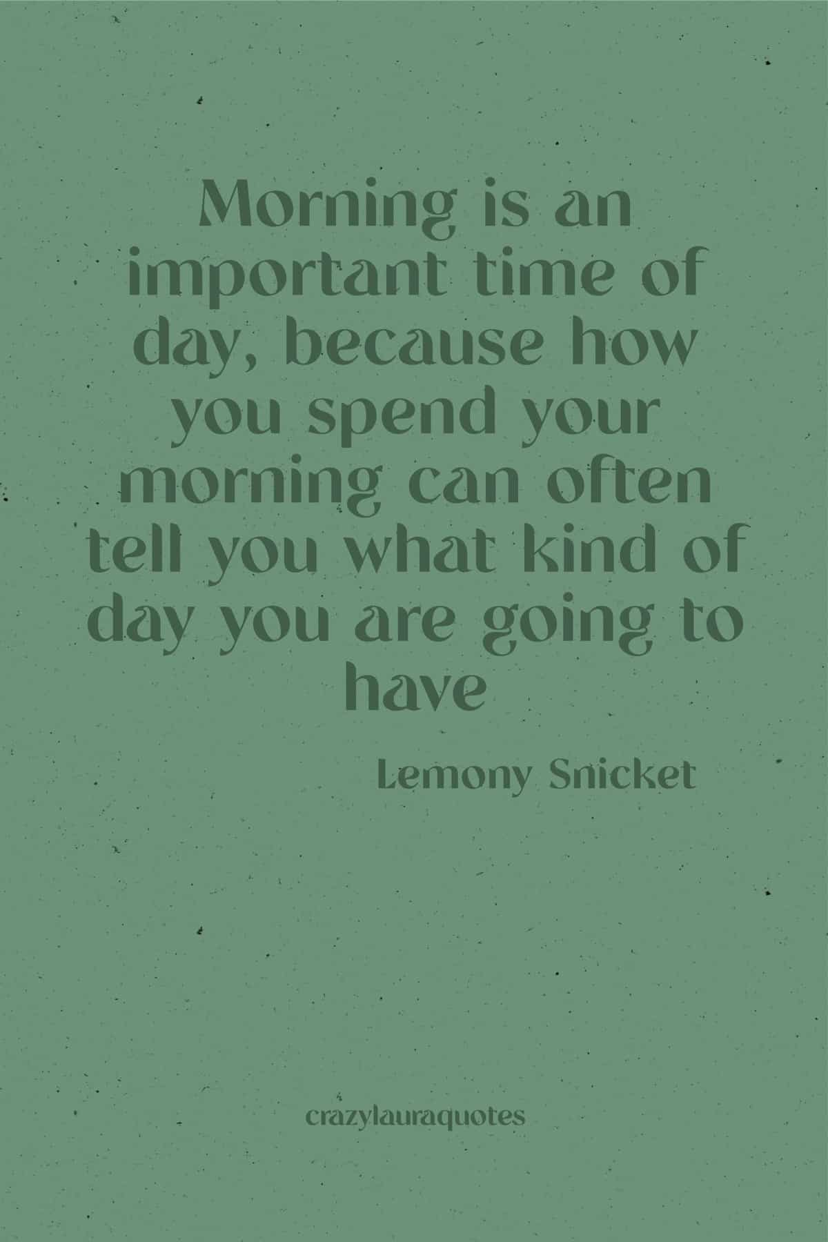 lemony snicket monday morning motivation