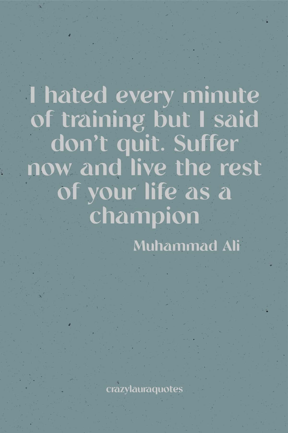 don't quit quote by muhammad ali