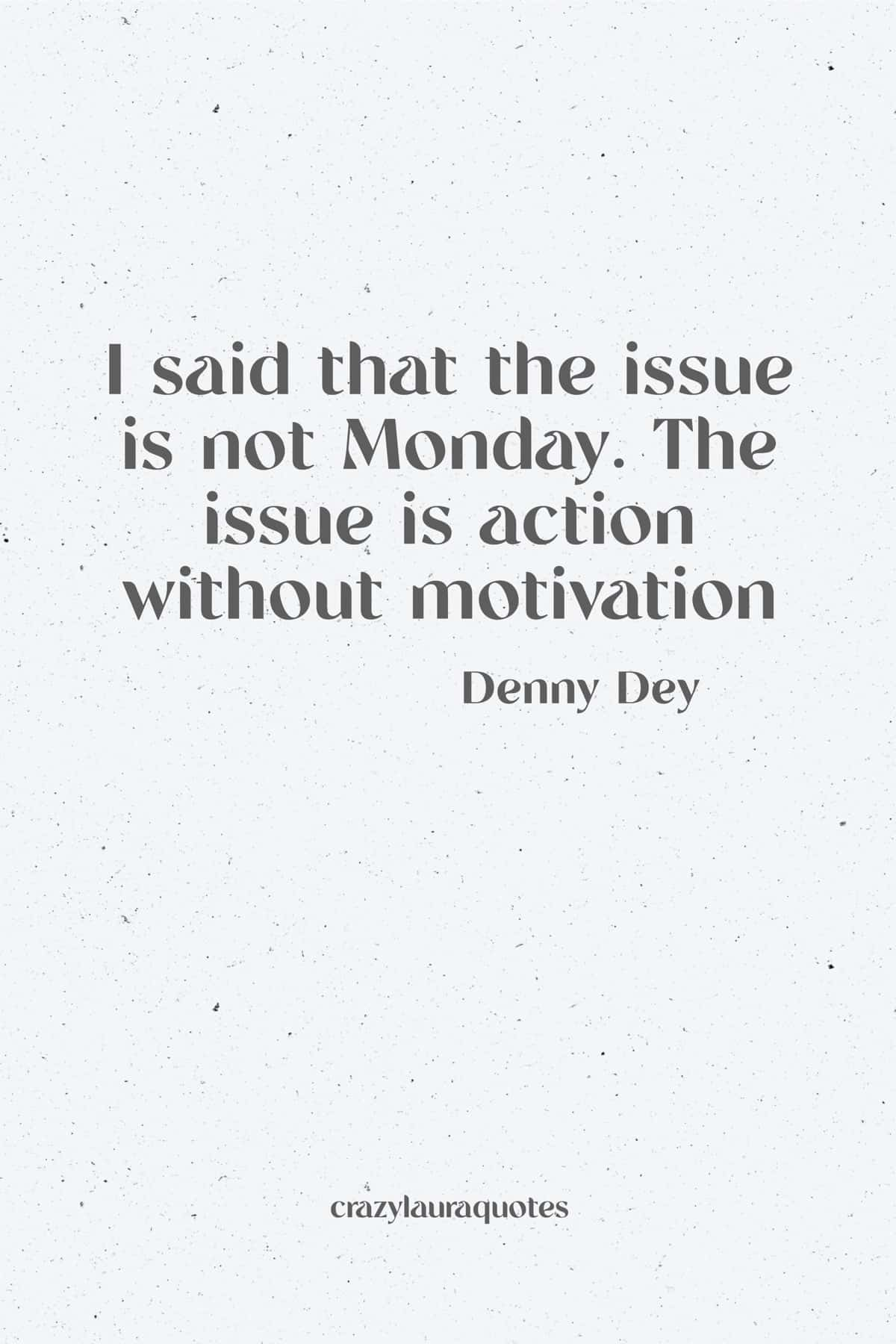 take action monday morning motivation
