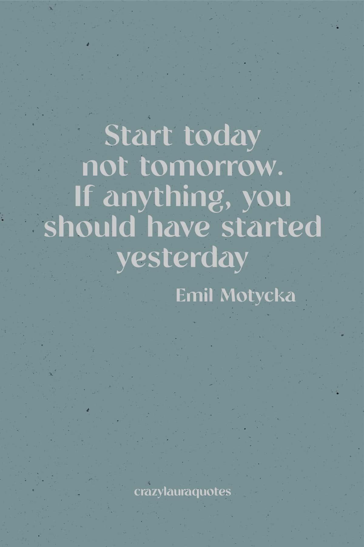 start today monday motivational saying