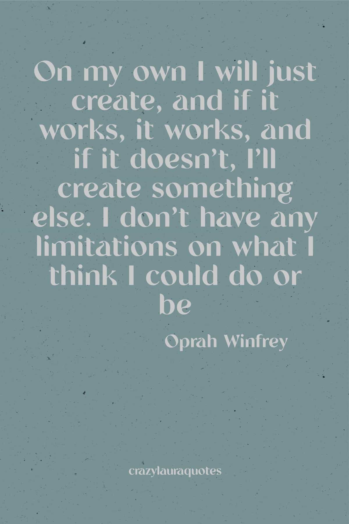no limitations oprah winfrey quote
