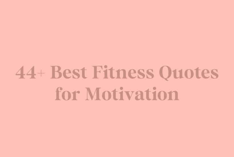 44+ Best Fitness Quotes For Workout Motivation