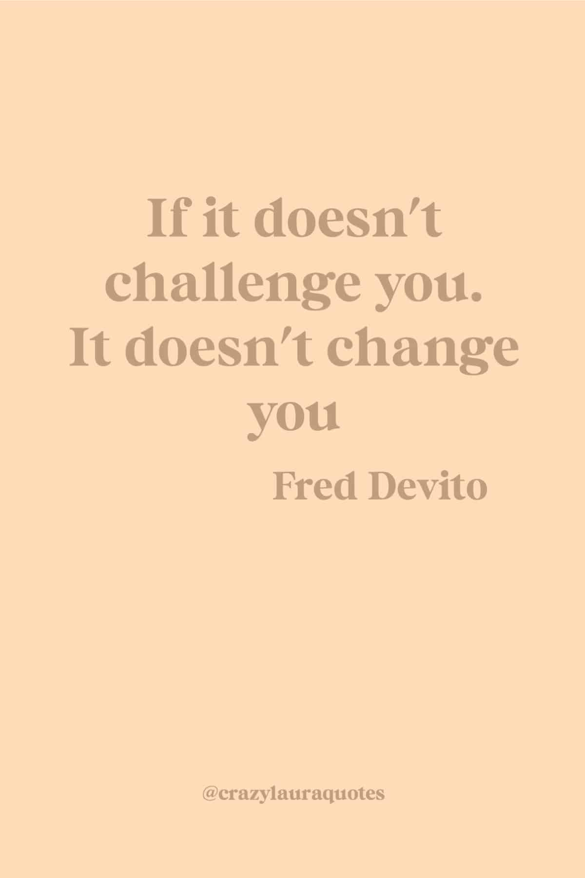 fred devito quote about challenge