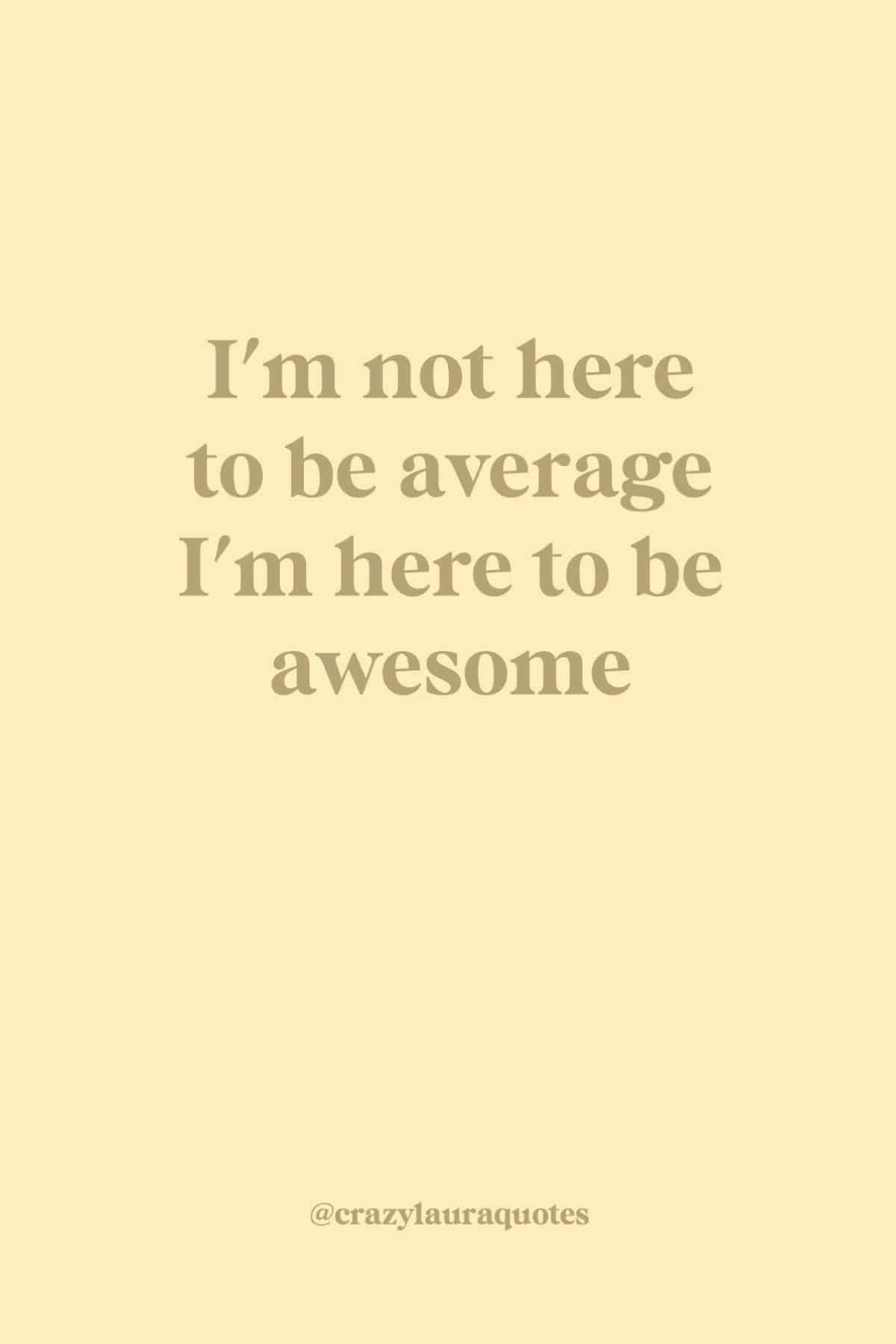 inspirational quote about being awesome