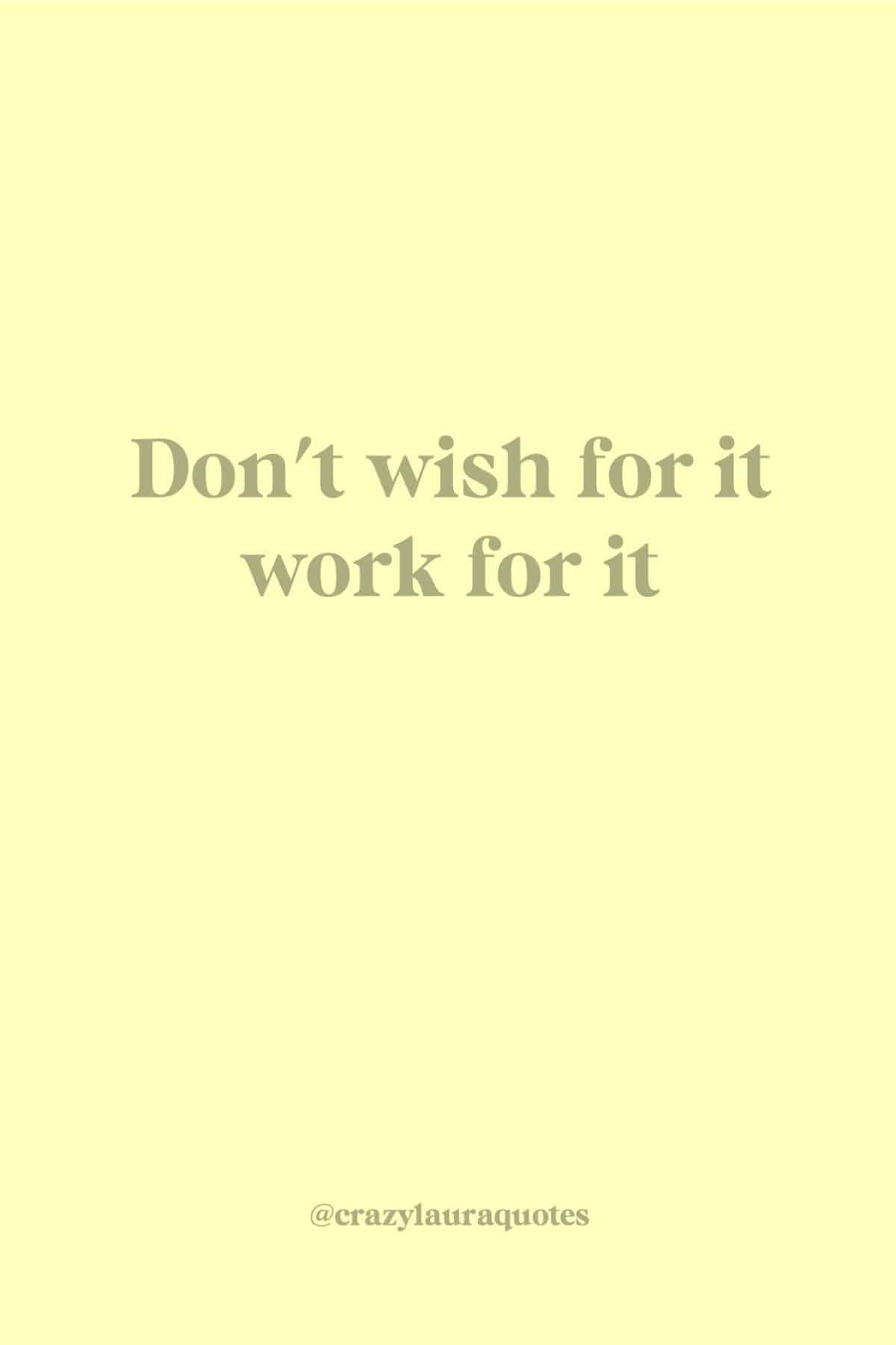 short don't wish for it gym quote