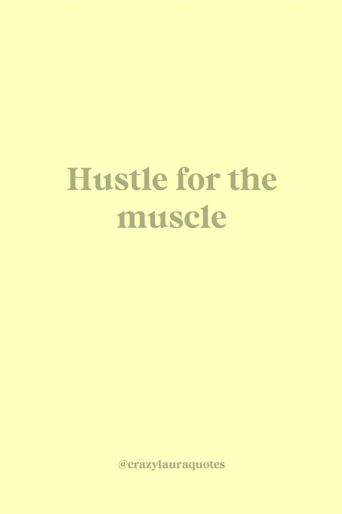 short hustle for muscle quote to inspire